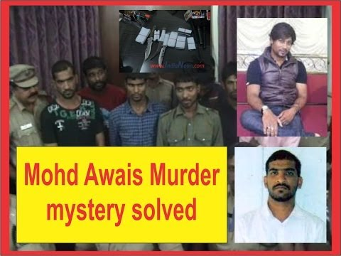 Mohammed Awais Sensational Murder Mystery solved by Hyderabad Police