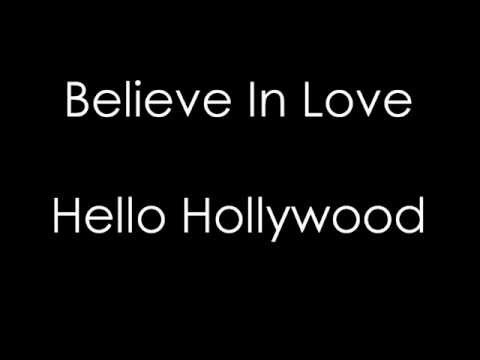 Believe In Love - Hello Hollywood Lyrics