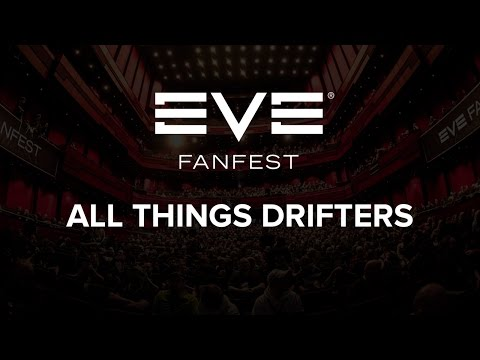 EVE Fanfest 2016 - All Things Drifters