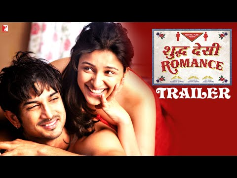 Shuddh Desi Romance - Official Theatrical Trailer - Sushant | Parineeti | Vaani