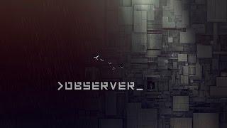 Observer - E3 2016 Gameplay Trailer