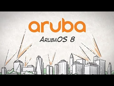 ArubaOS 8 - The Smartest Operating System for Today's Mobile Workplace