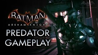 Batman: Arkham Knight - Predator Gameplay Demo