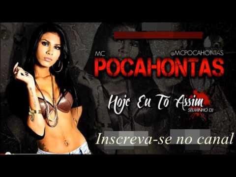 Mc Pocahontas - Agora eu to assim´ LANÇAMENTO 2013  com letra