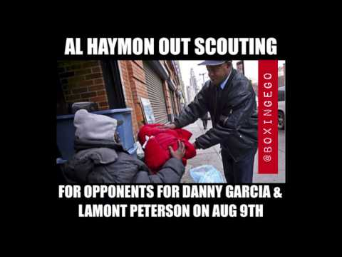 Al Haymon BUM SHOPPING for Discount Opponents for Barclays Aug 9th