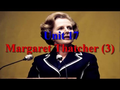 Unit 17 Margaret Thatcher (3) | Learn English via Listening Level 5