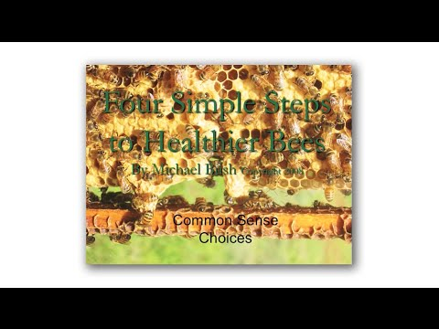 Michael Bush, Four Simple Steps to Healthier Bees