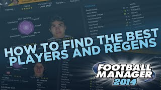 How To Find The Best Wonderkids FM14 Tips Football
