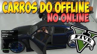 GTA 5 COMO TRAZER QUALQUER CARRO DO OFFLINE PRO ONLINE