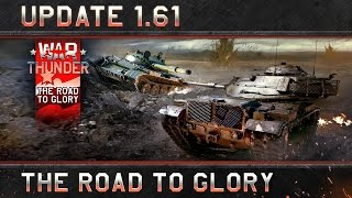 "War Thunder - Update 1.61: ""Road to Glory"""