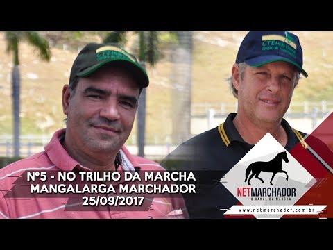 #5 - NO TRILHO DA MARCHA - NET MARCHADOR - MANGALARGA MARCHADOR 25/09/2017