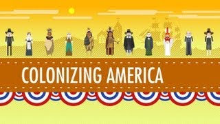 Crash Course US: Colonizing America