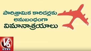 3 new Airports likely in Telangana state..