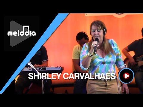 Shirley Carvalhaes - Esse Adorador - Melodia Ao Vivo