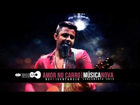 Cristiano Araújo - Amor no Carro (Lançamento 2013)