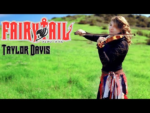 Fairy Tail Theme (Violin) Taylor Davis