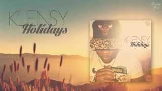 KLENSY - HOLIDAYS (Paroles) 2013