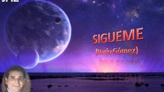 SÍGUEME, DARÍO GÓMEZ, LETRA (63)