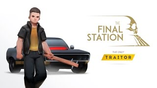 "The Final Station - ""The Only Traitor"" DLC Trailer"