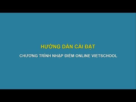 Hướng dẫn cài đặt phần mềm nhập điểm online VietSchool