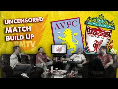Aston Villa v Liverpool: Uncensored Match Build Up Show