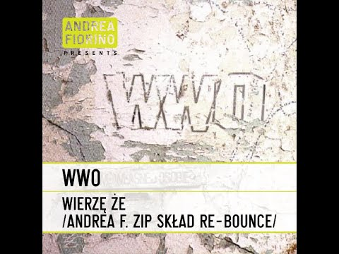 WWO - Wierzę że (Andrea F. ZIP Skład Re-Bounce)
