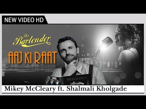The Bartender - Aaj Ki Raat Koi Aane Ko Hai   Full Video Song    Shalmali Kholgade, Mikey McCleary