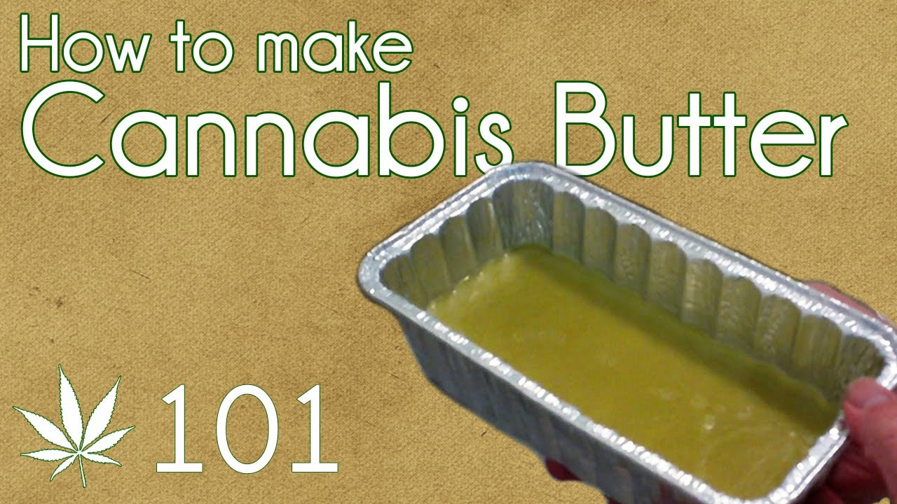 How To Make Cannabis Butter Cooking With Marijuana #101 Cannabutter ...