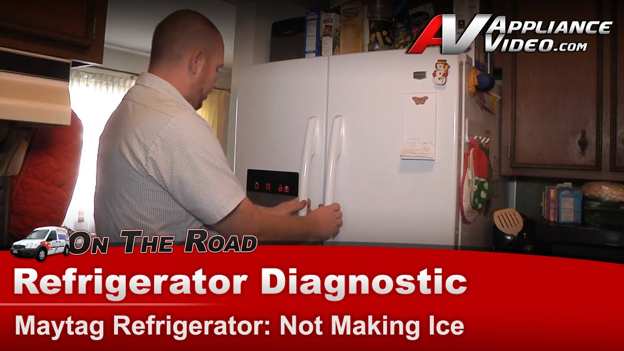 Refrigerator Diagnostic Amp Repair Not Making Ice Maytag