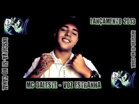 MC DALESTE - VOZ ESTRANHA - (( PRODUZIDA 2013 )) LANÇAMENTO 2013