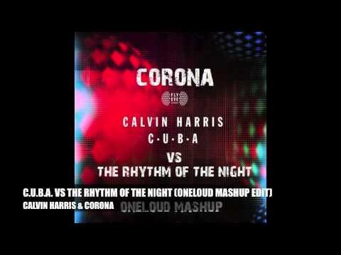 CALVIN HARRIS & CORONA - C.U.B.A. VS THE RHYTHM OF THE NIGHT (ONELOUD MASHUP EDIT)