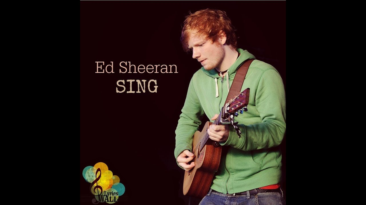 Sing ed sheeran original lyrics youtube