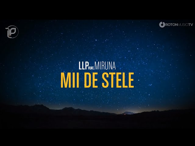 LLP feat. Miruna - Mii De Stele (Official Lyric Video)