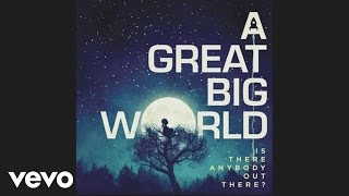 A Great Big World - You'll Be Okay