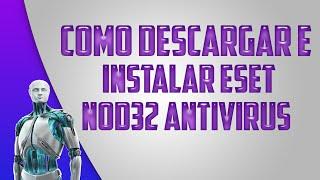 Como Descargar E Instalar Nod32 Antivirus Gratis Y Full