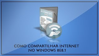 [Tutorial] Como Compartilhar Internet No Windows 8/8.1