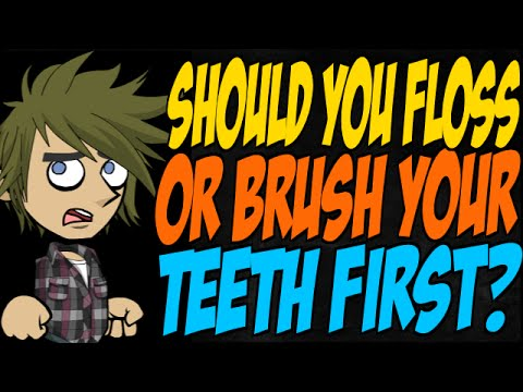 Should You Floss or Brush Your Teeth First?