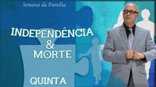 25/10/18 - Independência & morte - Pr. Edemar Lamarques