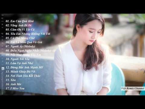 Nonstop - Việt Mix – Em  Của Quá Khứ Remix - Liên Khúc Nhạc Trẻ Remix Mới Hay Nhất 2015