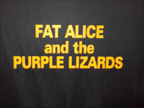 Sex On Legs - Fat Alice And The Purple Lizards