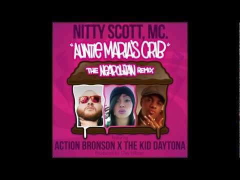 NittyScottMC - Auntie Maria's Crib (The Neapolitan Remix) feat. Action Bronson & The Kid Daytona