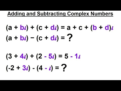 Calculus 2: Complex Numbers & Functions (3 of 28) Adding and Subtracting Complex Numbers
