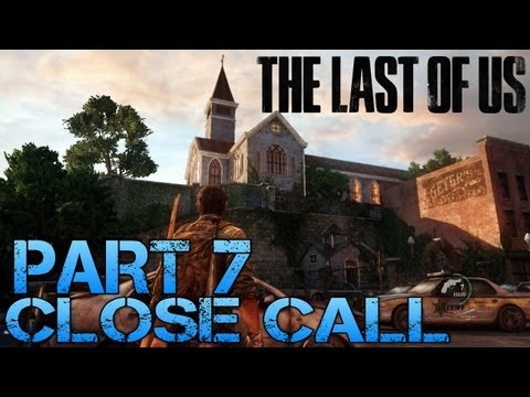 The Last of Us Gameplay Walkthrough - Part 7 - CLOSE CALL (PS3 Gameplay HD)