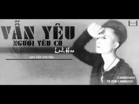Vẫn yêu người yêu cũ - Linh Hee