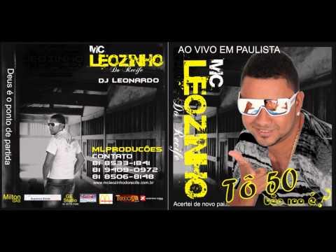 MC LEOZINHO DO RECIFE - TO 50 AO VIVO EM PAULISTA (CD COMPLETO )