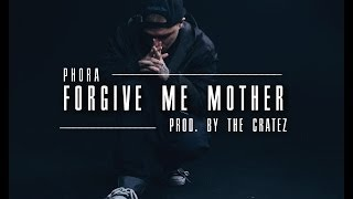 Phora - Forgive Me Mother