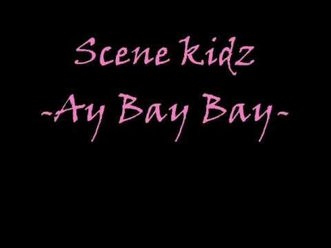 Scene Kidz -Ay Bay Bay-