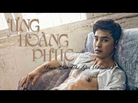 Audio | Bước Qua Thế Giới (Remix) - Ưng Hoàng Phúc
