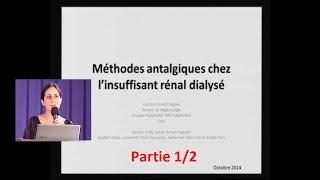 Méthodes antalgiques chez l'insuffisant rénal dialysé (Pr C. Isnard Bagnis) part 1/2