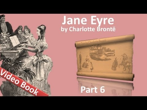 Part 6 - Jane Eyre Audiobook by Charlotte Bronte (Chs 25-28)
